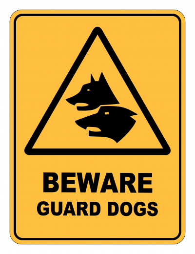 Beware Guard Dogs Caution Safety Sign