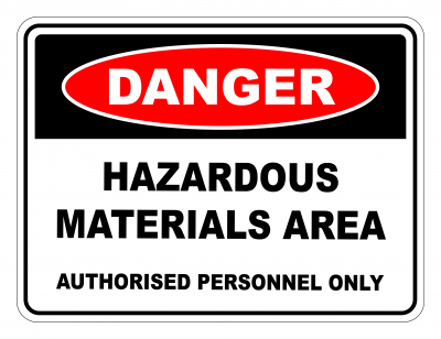 Danger Hazardous Materials Area Authorised Personnel Only Safety Sign