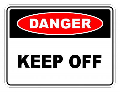 Danger Keep Off Safety Sign