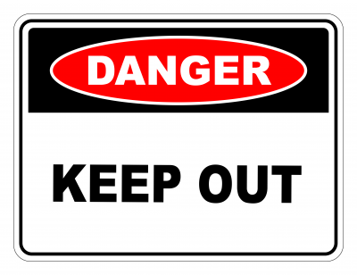 Danger Keep Out Safety Sign
