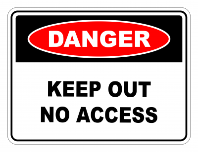 Danger Keep Out No Access Safety Sign