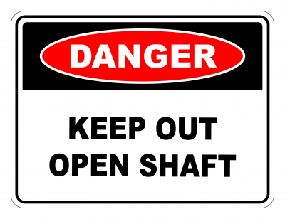 Danger Keep Out Open Shaft Safety Sign