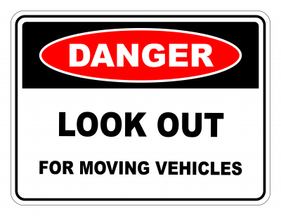 Danger Look Out For Moving Vehicles Safety Sign