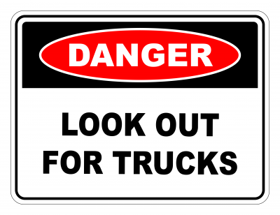 Danger Look Out For Trucks Safety Sign