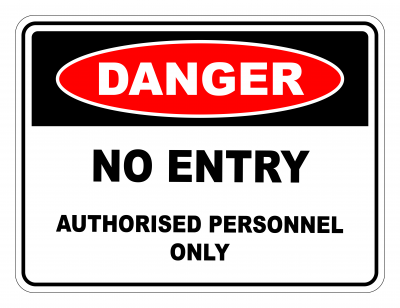 Danger No Entry Authorised Personnel Only Safety Sign