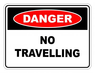 Danger No Travelling Safety Sign