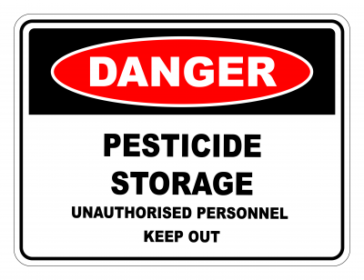 Danger Pesticide Storage Unauthorised Personnel Keep Out Safety Sign