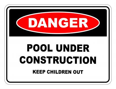 Danger Pool Under Construction Keep Children Out Safety Sign