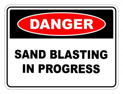 Danger Sand Blasting In Progress Safety Sign