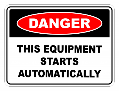 Danger This Equipment Starts Automatically Safety Sign