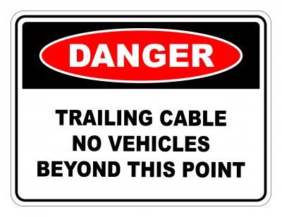 Danger Trailing Cable No Vehicles Beyond This Point Safety Sign