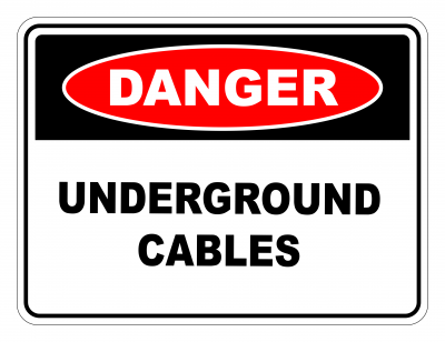 Danger Underground Cables Safety Sign