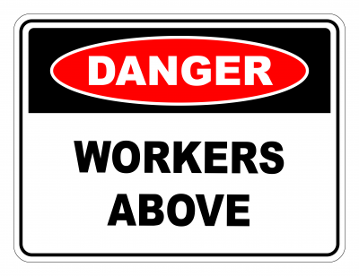 Danger Workers Above Safety Sign