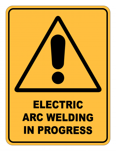 Electric Arc Welding In Progress Caution Safety Sign