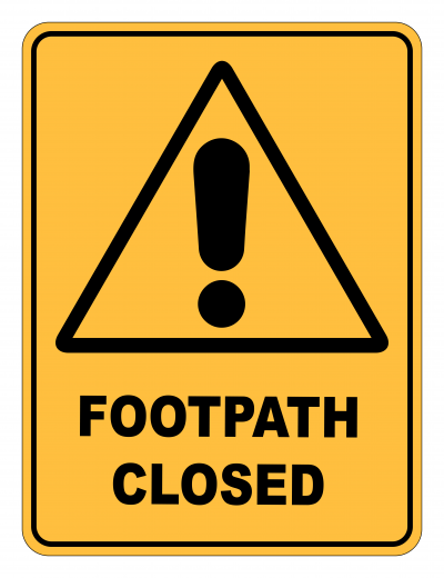 Footpath Closed Caution Safety Sign