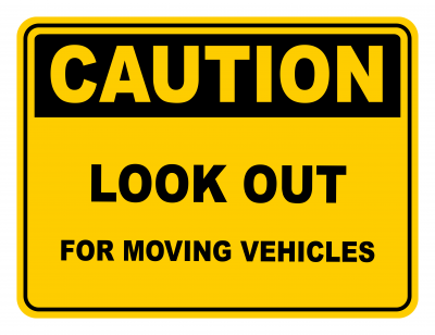 Look Out For Moving Vehicles Warning Caution Safety Sign