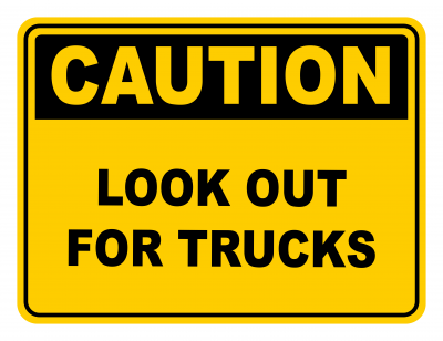 Look Out For Trucks Warning Caution Safety Sign