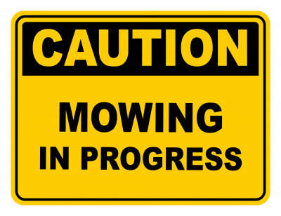 Mowing In Progress Warning Caution Safety Sign