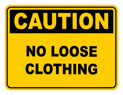 No Loose Clothing Warning Caution Safety Sign