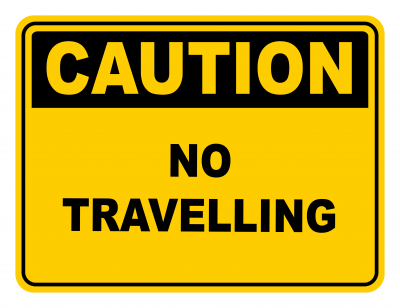 No Travelling Warning Caution Safety Sign
