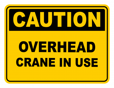 Overhead Crane In Use Warning Caution Safety Sign