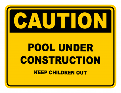Pool Under Construction Keep Children Out Warning Caution Safety Sign