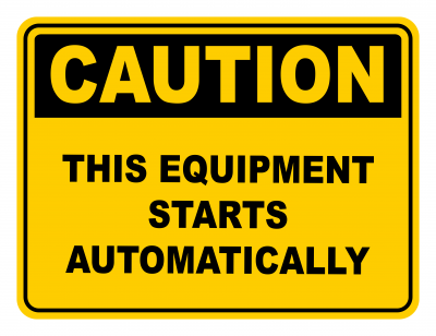 This Equipment Starts Automatically Warning Caution Safety Sign
