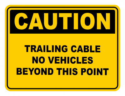 Trailing Cable No Vehicles Beyond This Point Warning Caution Safety Sign