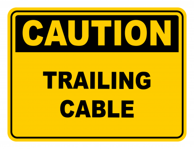 Trailling Cable Warning Caution Safety Sign