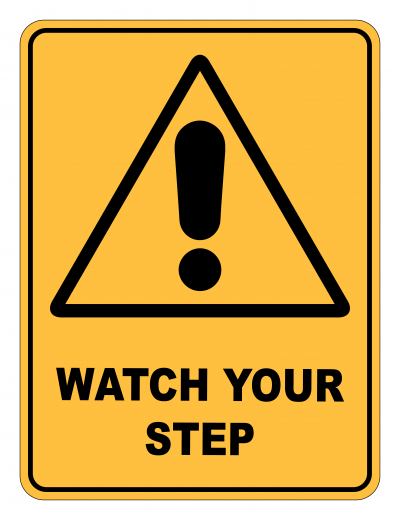 Watch Your Step Caution Safety Sign